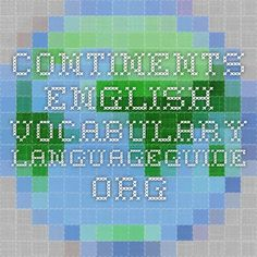 Explore the English vocabulary of Continents in this sound integrated guide. Touch or place your cursor over an object to hear it pronounced aloud. Prove your vocabulary mastery by completing challenges. Spanish Vocabulary, Spanish Class, Visual Dictionary, Challenge, English Alphabet, Continents, Physics, Homeschool, Teaching