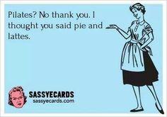 pie and lattes...lmfao