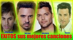 Chayanne, Ricky Martin, Luis Fonsi, Enrique Iglesias EXITOS sus mejores ...