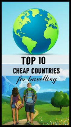 Top 10 cheap countries to travel, including detailed budget.