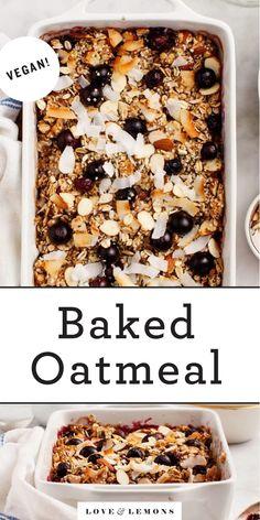Baked Oatmeal Recipe - Love and Lemons Brunch Recipes, Breakfast Recipes, Vegan Recipes, Cooking Recipes, Vegan Breakfast, Breakfast Ideas, Brunch Ideas, Vegan Foods, Yummy Recipes