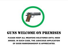 'Gun Welcome' Sign Saves Failing Restaurant; Now It's Flourishing ~ and don't forget...judicious marksmanship is highly appreciated