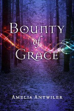 Bounty of Grace by Amelia Antwiler