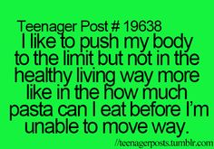 Some of these teenager posts totally apply to me...and I'm 35.  :)