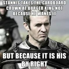 Stannis, Game of Thrones, funny