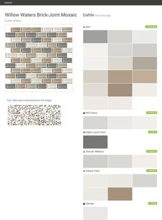Willow Waters Brick-Joint Mosaic. Color Wave. Pool and spa. Daltile. Behr. PPG Paints. Ralph Lauren Paint. Sherwin Williams. Valspar Paint. Olympic.  Click the gray Visit button to see the matching paint names.