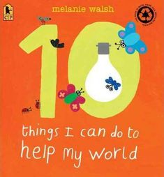 10 Things I can do to Help My World - 11 Children's Books to Read this Earth Day - My preschoolers loved this book! - Earth Day books for kids Just In Case, Just For You, Earth Day Activities, Thing 1, Mentor Texts, Day Book, Children's Literature, Do You Remember, School