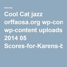 Cool Cat jazz orffaosa.org wp-content uploads 2014 05 Scores-for-Karens-blog.pdf