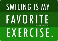 Daily Affirmation for happiness - Smiling is my favorite exercise. Affirmations For Happiness, Daily Affirmations, Motivational Speeches, Go Getter, Affirmation Quotes, Lose Body Fat, Fat Burning Foods, Positive Messages, Inspirational Message