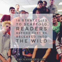 18 Strategies to Scaffold Readers Before They're Release into the Wild // via Erica Lee Beaton // inspired by Donalyn Miller's Reading in the Wild and Penny Kittle's Book Love Foundation podcast