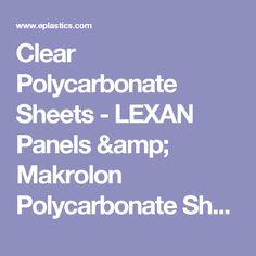 Clear Polycarbonate Sheets - LEXAN Panels & Makrolon Polycarbonate Sheets