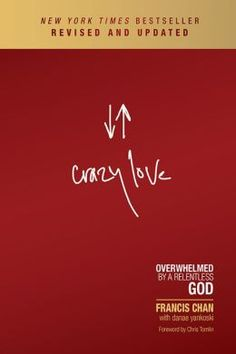 Crazy Love: Overwhelmed by a Relentless God by Francis Chan PS Life changing book. A must read for everyone!