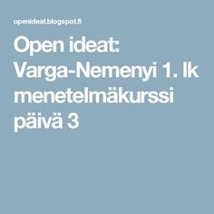 Open ideat: Varga-Nemenyi 1. lk menetelmäkurssi päivä 3 Grade 1, Kindergarten, Maths, Diamonds, Kinder Garden, Kindergartens, Diamond, Preschool, Day Care