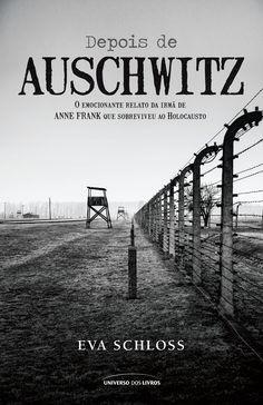 Título: Depois de Auschwitz Titulo Original: After Auschwitz Autor: Eva Schloss Tradutor: Amanda Moura ISBN: e-ISBN: - - Books To Buy, I Love Books, Good Books, Books To Read, My Books, Anne Frank, Margot Frank, Forever Book, Psychology Books