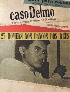 2011: Caso Delmo: o crime mais famoso de Manaus Crime, 1950, Serial Killers, John The Baptist, Books, Cases, Crime Comics, Fracture Mechanics
