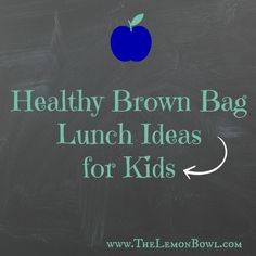 Healthy Brown Bag Lunch Ideas for Kids
