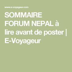 SOMMAIRE FORUM NEPAL à lire avant de poster | E-Voyageur