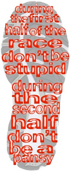 Secret to pacing: During the first half of the race, don't be stupid.  During the second half, don't be a pansy.