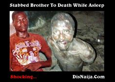 Stabbed-brother-to-death:  http://disnaija.com/na-wao/stabs-brother-to-death/