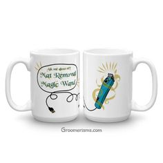 Ask me about my Mat Removal Magic Wand... this cheeky coffee mug is the perfect gift for the hard-working pet groomers in your life. Celebrate shave-down season with a little groomer humor and get one for yourself!