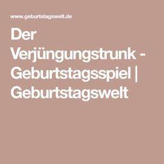 Der Verjüngungstrunk - Geburtstagsspiel | Geburtstagswelt