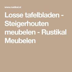 Losse tafelbladen - Steigerhouten meubelen - Rustikal Meubelen