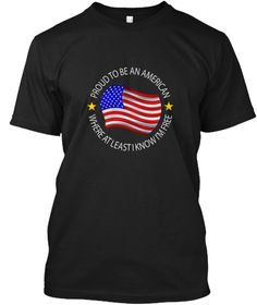 Proud To Be An American Black T-Shirt Front #teespring
