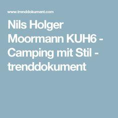 Nils Holger Moormann KUH6 - Camping mit Stil - trenddokument