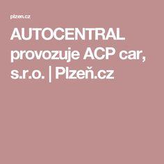 AUTOCENTRAL provozuje ACP car, s.r.o. | Plzeň.cz