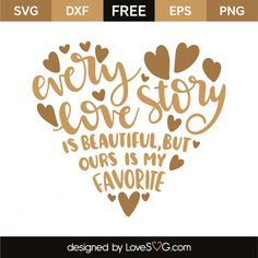 Free SVG file – Every love story is beautiful 0004 Cricut Vinyl, Svg Files For Cricut, Cricut Air, Free Font Design, Free Svg Cut Files, Cricut Creations, Silhouette Designer Edition, Brother Scan And Cut, My Happy Place