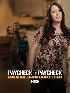Paycheck to Paycheck-The Life and Times of Katrina Gilbert