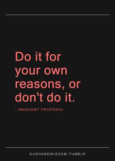 Do it for your own reasons, or don't do it. http://dtmunich.subscribemenow.com/