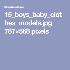 15_boys_baby_clothes_models.jpg 787×568 pixels