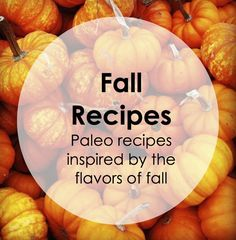 paleo recipes for fall inspired eats and treats