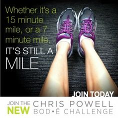 Whether its a 15 minute mile or a 7 minute mile, its still a mile http://HeidiPowell.net/184
