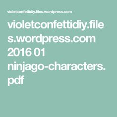 violetconfettidiy.files.wordpress.com 2016 01 ninjago-characters.pdf