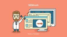 ¿Cómo utilizar SEMrush? Recopilatorio de Guías y Tutoriales