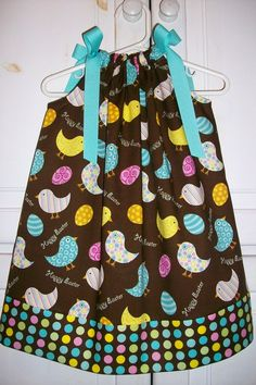 Easter Pillowcase Dress CHICKS and EGGS -- my baby is probably too old for this dress ... I need a another one :)