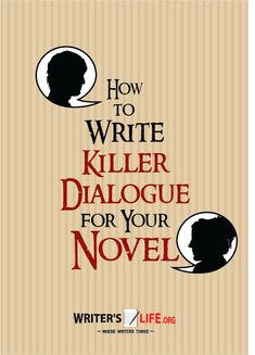 How to Write Killer Dialogue - This One Thing Will Have Readers Hanging Onto Every Word You Ever Write!