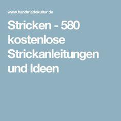 Stricken - 580 kostenlose Strickanleitungen und Ideen