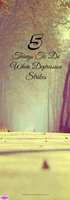 5 Things To Do When Depression Strikes