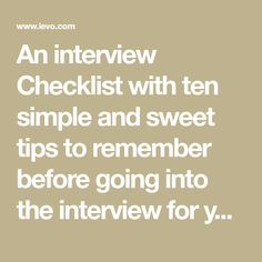 An interview Checklist with ten simple and sweet tips to remember before going into the interview for your dream job!