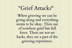 Grief Attacks.... They Suck..xoxo