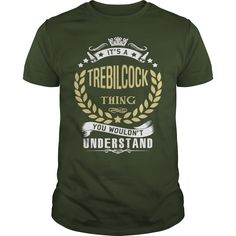TREBILCOCK .Its a TREBILCOCK Thing You Wouldnt Understand - TREBILCOCK Shirt, TREBILCOCK Hoodie, TREBILCOCK Hoodies, TREBILCOCK Year, TREBILCOCK Name, TREBILCOCK Birthday #gift #ideas #Popular #Everything #Videos #Shop #Animals #pets #Architecture #Art #Cars #motorcycles #Celebrities #DIY #crafts #Design #Education #Entertainment #Food #drink #Gardening #Geek #Hair #beauty #Health #fitness #History #Holidays #events #Home decor #Humor #Illustrations #posters #Kids #parenting #Men #Outdoors…