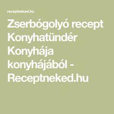 Zserbógolyó recept Konyhatündér Konyhája konyhájából - Receptneked.hu