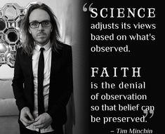 Tim Minchin - http://dailyatheistquote.com/atheist-quotes/2013/06/01/tim-minchin-2/