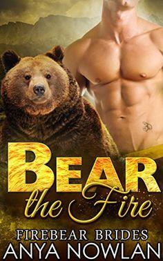 Bear the Fire: BBW Interracial Firefighter Mail-Order Bride Werebear Romance (Firebear Brides Book 4) by Anya Nowlan http://www.amazon.com/dp/B019AN9NGO/ref=cm_sw_r_pi_dp_h8uBwb127HVRR