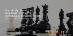 motivational quote: Opportunity often comes disguised in the form of misfortune, or temporary defeat. - Napoleon Hill – 1883-1970, Author of Think and Grow Rich