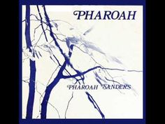 ▶ Pharoah Sanders - Harvest Time - YouTube