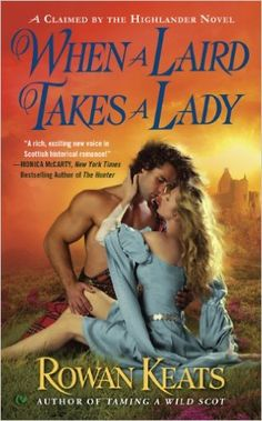 when a laird takes a lady (claimed by the highlander book 2)